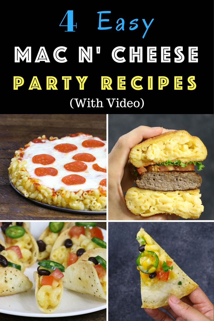 This graphic shows four delicious mac and cheese recipes for a party: mac and cheese burgers, mac and cheese pizza, mac and cheese tacos and mac and cheese nachos